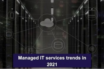 Managed IT services trends in 2021