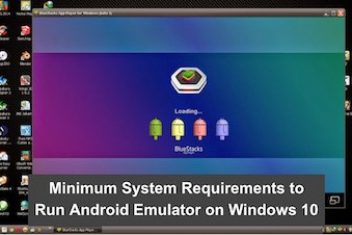 Minimum System Requirements to Run Android Emulator on Windows 10