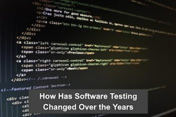 How Has Software Testing Changed Over the Years