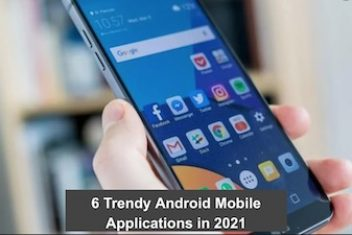 6 Trendy Android Mobile Applications in 2021