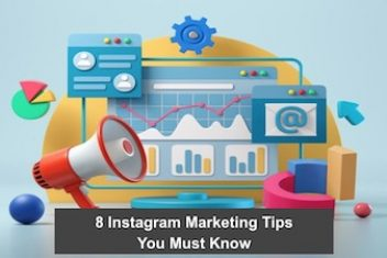 8 Instagram Marketing Tips You Must Know