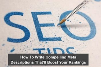 How To Write Compelling Meta Descriptions That'll Boost Your Rankings