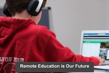 Remote Education is Our Future