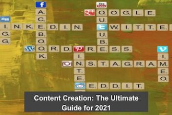 Content Creation: The Ultimate Guide for 2021