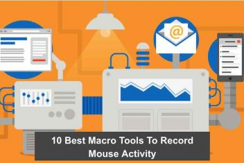 10 Best Macro Tools To Record Mouse Activity