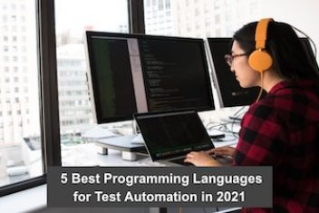 5 Best Programming Languages for Test Automation in 2021