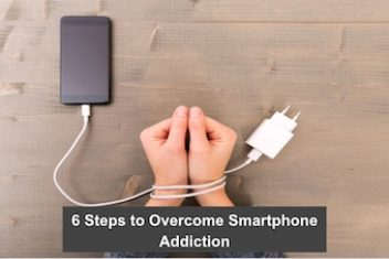 6 Steps to Overcome Smartphone Addiction