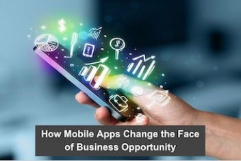How Mobile Apps Change the Face of Business Opportunity