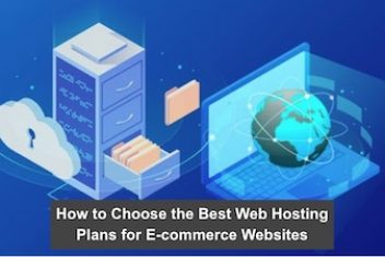 How to Choose the Best Web Hosting Plans for E-commerce Websites