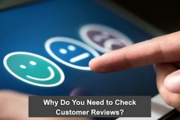 Why Do You Need to Check Customer Reviews ?