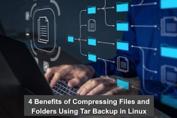 4 Benefits of Compressing Files and Folders Using Tar Backup in Linux OS