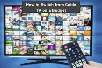 How to Switch from Cable TV on a Budget