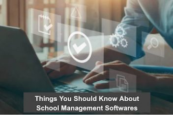 Things You Should Know About School Management Softwares