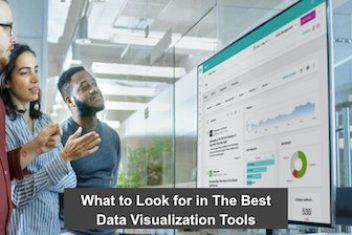 What to Look for in The Best Data Visualization Tools