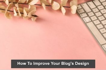 How To Improve Your Blog's Design