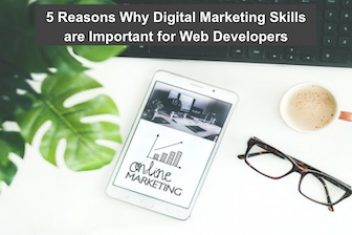 5 Reasons Why Digital Marketing Skills are Important for Web Developers