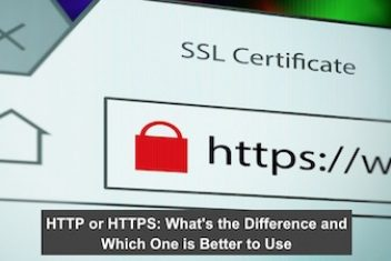 HTTP or HTTPS: What's the Difference and Which One is Better to Use