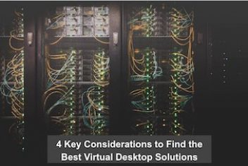 4 Key Considerations to Find the Best Virtual Desktop Solutions