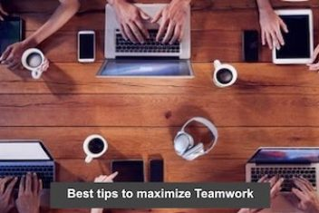 Best tips to maximize Teamwork