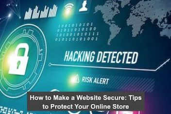How to Make a Website Secure: Tips to Protect Your Online Store