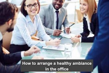 How to arrange a healthy ambiance in the office