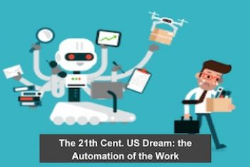 The 21th Cent. US Dream: the Automation of the Work