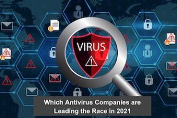 Which Antivirus Companies are Leading the Race in 2021