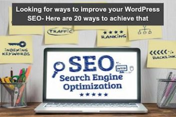 Looking for ways to improve your WordPress SEO- Here are 20 ways to achieve that