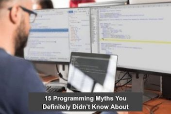 15 Programming Myths You Definitely Didn't Know About