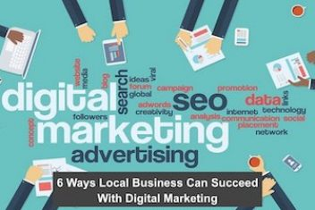 6 Ways Local Business Can Succeed With Digital Marketing