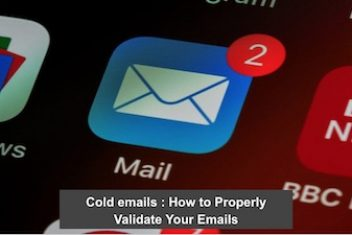 Cold emails : How to Properly Validate Your Emails