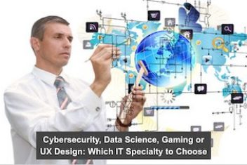 Cybersecurity, Data Science, Gaming or UX Design: Which IT Specialty to Choose