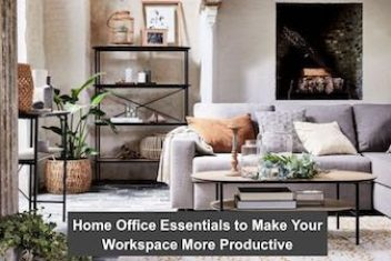 Home Office Essentials to Make Your Workspace More Productive