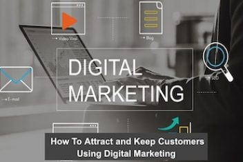 How To Attract and Keep Customers Using Digital Marketing