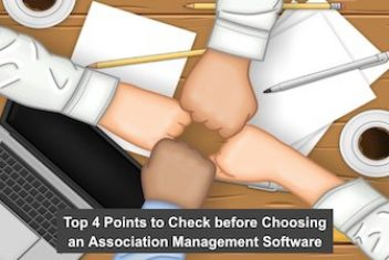 Top 4 Points to Check before Choosing an Association Management Software