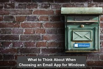 What to Think About When Choosing an Email App for Windows