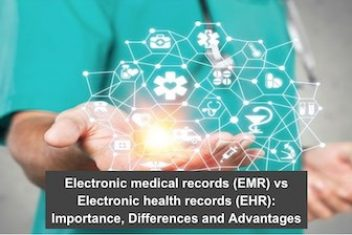 Electronic medical records (EMR) vs Electronic health records (EHR): Importance, Differences and Advantages