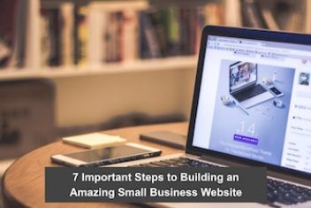 7 Important Steps to Building an Amazing Small Business Website