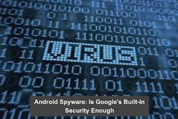 Android Spyware: Is Google's Built-In Security Enough