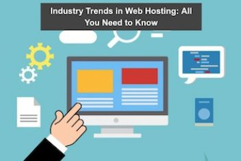 Industry Trends in Web Hosting: All You Need to Know