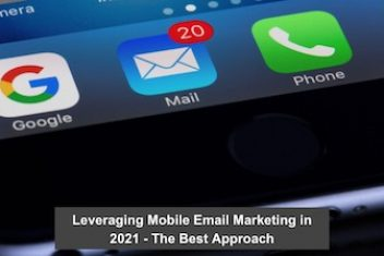 Leveraging Mobile Email Marketing in 2021 – The Best Approach