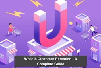 What Is Customer Retention – A Complete Guide