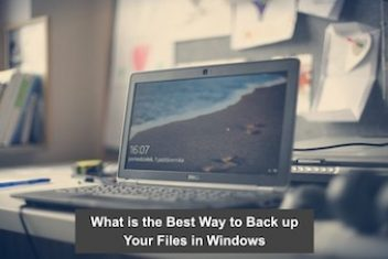 What is the Best Way to Back up Your Files in Windows