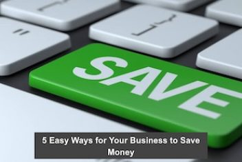 5 Easy Ways for Your Business to Save Money