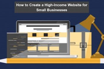 How to Create a High-Income Website for Small Businesses